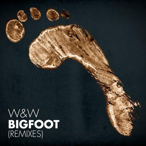 W&W – Bigfoot (Remixes) [Mainstage Music]