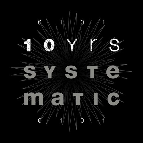 Various Artists – 10 Yrs Systematic [Systematic Recordings]