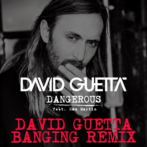 David Guetta – Dangerous (David Guetta Banging Remix) [What A Music]