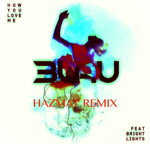 3LAU ft. Bright Lights – How You Love Me (Hazmat Remix)