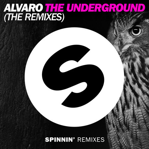 Alvaro – The Underground (Riggi & Piros Remix) [October 13 - Spinnin' Records]