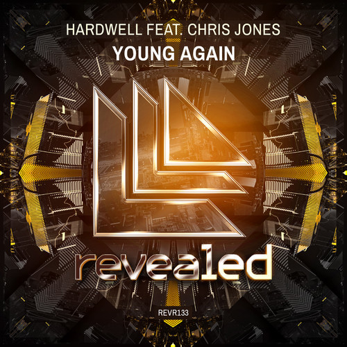 Hardwell feat. Chris Jones – Young Again [Revealed Recordings]
