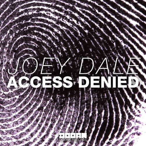 Joey Dale – Access Denied [October 27 - DOORN Records]