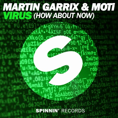 Martin Garrix & MOTi – Virus (How About Now) [Spinnin' Records]