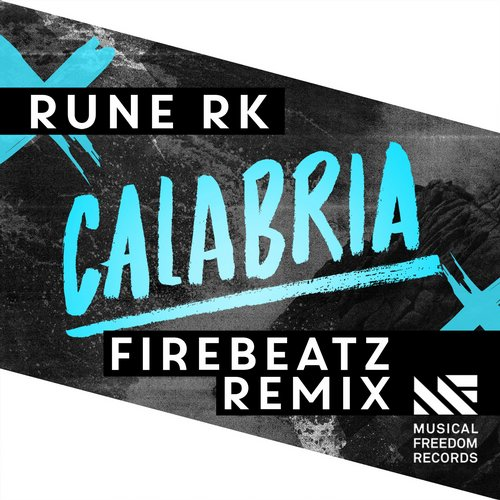 Rune RK – Calabria (Firebeatz Remix) [Musical Freedom Records]