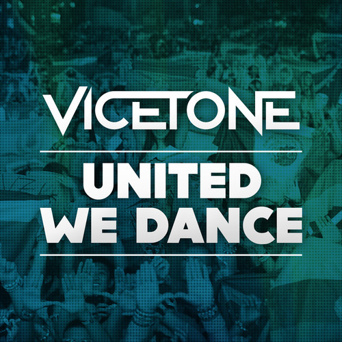 Vicetone – United We Dance [November 3 - Ultra Records]