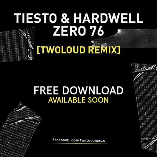 Tiësto & Hardwell – Zero 76 (twoloud Remix)