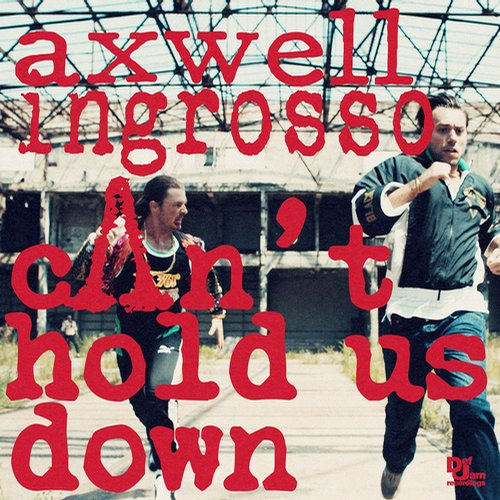 Axwell Λ Ingrosso – Can't Hold Us Down [Def Jam Recordings]