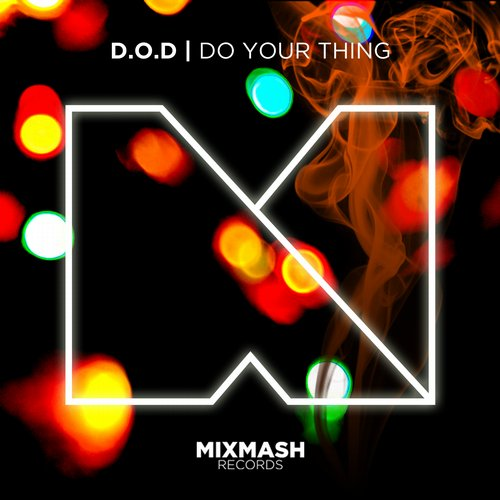 D.O.D – Do Your Thing [Mixmash Records]