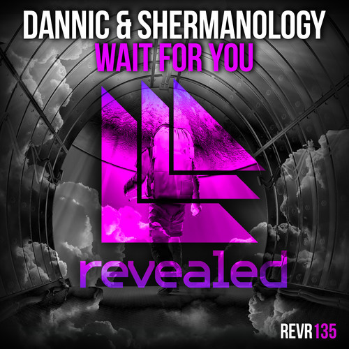 Dannic & Shermanology – Wait For You [Revealed Recordings]