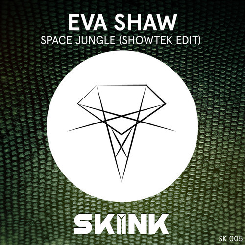 Eva Shaw – Space Jungle (Showtek Edit) [Skink Records]