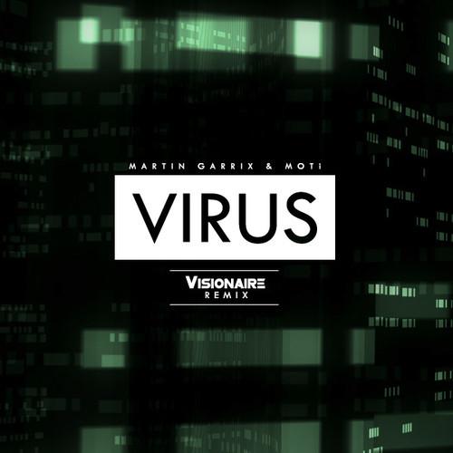 Martin Garrix & MOTi – Virus (Visionaire Remix)
