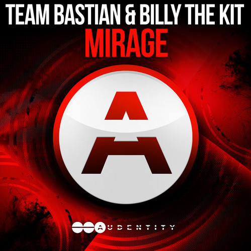 Team Bastian & Billy The Kit – Mirage [December 1 – Audentity Records]