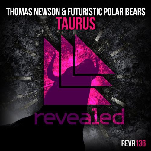 Thomas Newson & Futuristic Polar Bears – Taurus [Revealed Recordings]