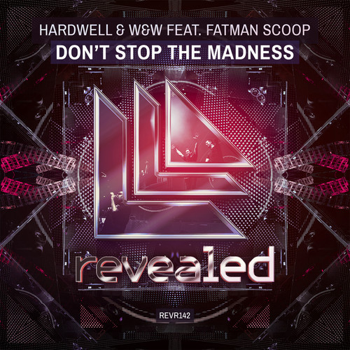 Hardwell & W&W feat. Fatman Scoop – Don't Stop The Madness [December 22 – Revealed Recordings]