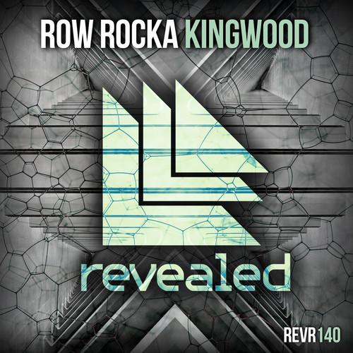 Row Rocka – Kingwood [Revealed Recordings]