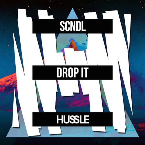 SCNDL – Drop It [Hussle Recordings]
