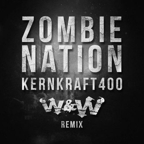 Zombie Nation - Kernkraft 400 (W&W Remix)