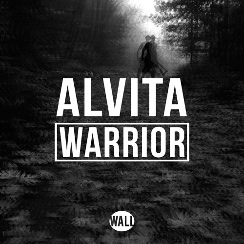 Alvita - Warrior [Wall Recordings]