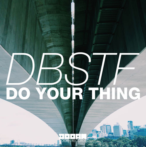 DBSTF - Do Your Thing [April 6 - Doorn Records]