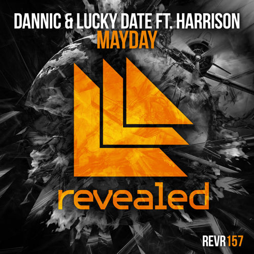 Dannic & Lucky Date feat. Harrison - Mayday [March 16 - Revealed Recordings]
