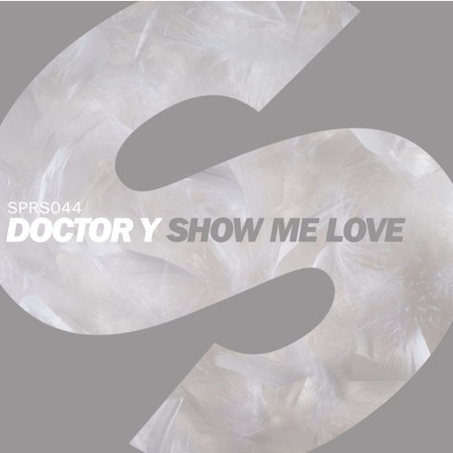 Doctor Y - Show Me Love [March 30 - SPRS]