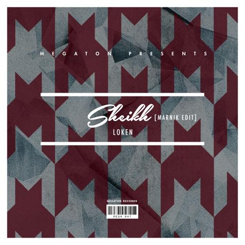 Loken - Sheikh (Marnik Edit) [Megaton Records]