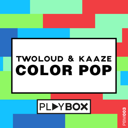 twoloud & Kaaze - Color Pop [March 16 - Playbox Music]